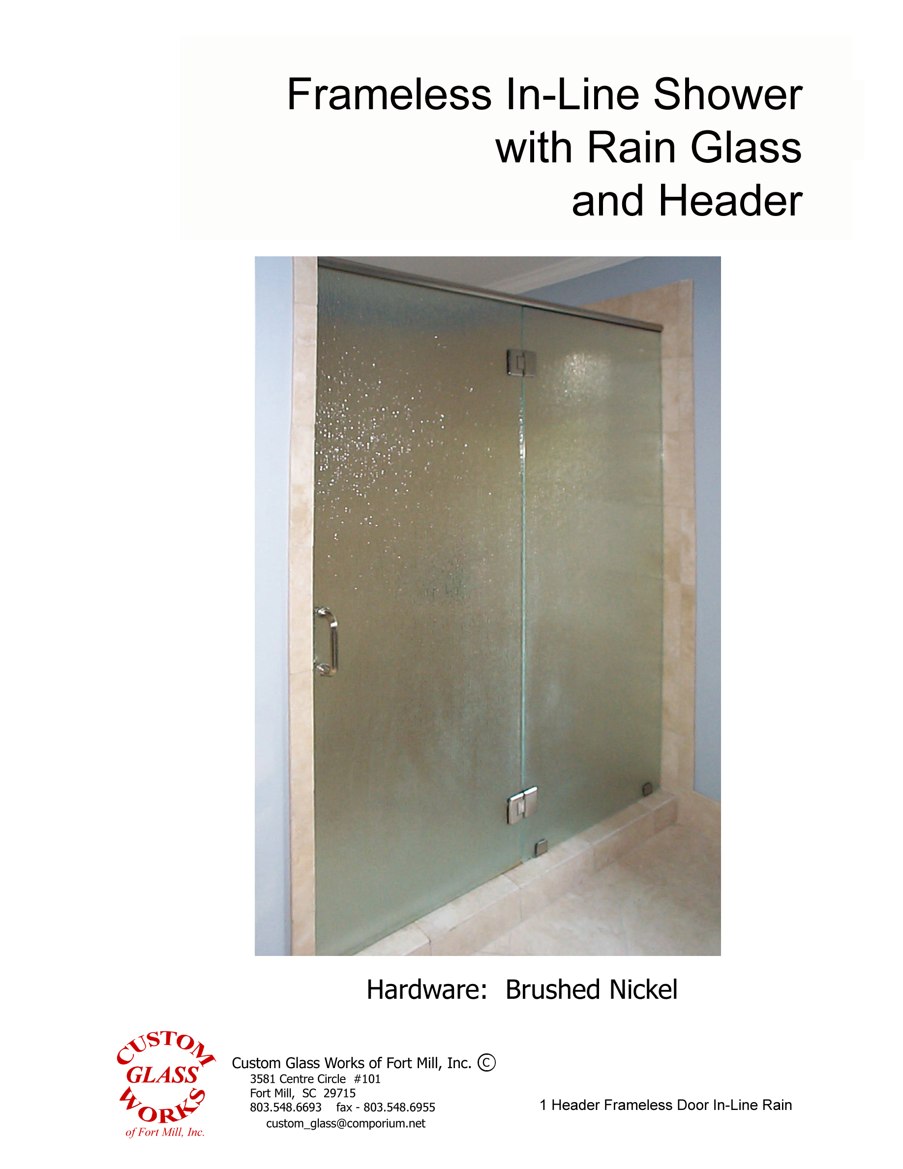 Header Frameless Door In-Line Rain